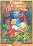 Podania, legendy i baśnie polskie. Lektura z opracowaniem w sklepie internetowym Booknet.net.pl