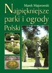 Najpiękniejsze parki i ogrody Polski w sklepie internetowym Booknet.net.pl