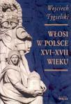 Włosi w Polsce XVI-XVII wieku w sklepie internetowym Booknet.net.pl
