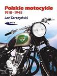 Polskie motocykle 1918-1945 w sklepie internetowym Booknet.net.pl