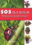 Sos dla roślin. Pierwsza pomoc dla roślin domowych w sklepie internetowym Booknet.net.pl