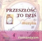 Przeszłość to dziś 2 Płyta CD Romantyzm w sklepie internetowym Booknet.net.pl