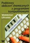 Podstawy obliczeń chemicznych z programami komputerowymi w sklepie internetowym Booknet.net.pl
