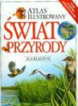 Atlas ilustrowany Świat przyrody dla klas 4-6. Szkoła podstawowa w sklepie internetowym Booknet.net.pl