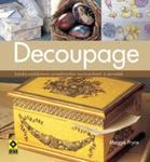 Decoupage. Sztuka ozdabiania przedmiotów wycinkami z papieru w sklepie internetowym Booknet.net.pl