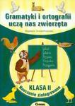 Gramatyki i ortografii uczą nas zwierzęta klasa 2 nauczanie zintegrowane w sklepie internetowym Booknet.net.pl