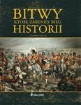 Bitwy które zmieniły bieg historii w sklepie internetowym Booknet.net.pl