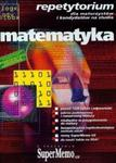 Matematyka Repetytorium dla maturzystów i kandydatów na studia CD w sklepie internetowym Booknet.net.pl