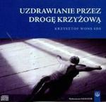 Uzdrawianie przez drogę krzyżową (Płyta CD) w sklepie internetowym Booknet.net.pl