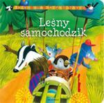 Bajki dla najmłodszych Leśny samochodzik w sklepie internetowym Booknet.net.pl