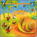Bajki dla najmłodszych Przyjaciele ślimaka w sklepie internetowym Booknet.net.pl