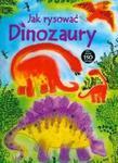 Jak rysować dinozaury plus ponad 150 naklejek w sklepie internetowym Booknet.net.pl