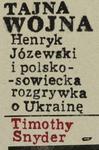 Tajna wojna Henryk Józewski i polsko sowiecka rozgrywka o Ukrainę w sklepie internetowym Booknet.net.pl