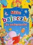 Miłe bajeczki do poduszeczki w sklepie internetowym Booknet.net.pl