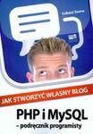 Jak stworzyć własny blog Podęcznik programisty w sklepie internetowym Booknet.net.pl