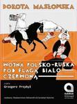 Wojna polsko-ruska pod flagą biało-czerwoną CD w sklepie internetowym Booknet.net.pl