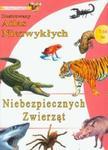 Ilustrowany atlas niezwykłych niebezpiecznych zwierząt w sklepie internetowym Booknet.net.pl