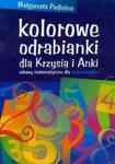 Kolorowe odrabianki dla Krzysia i Anki w sklepie internetowym Booknet.net.pl