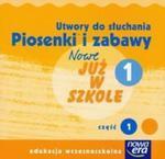 Nowe Już w szkole 1. Piosenki i zabawy (Płyta CD) w sklepie internetowym Booknet.net.pl