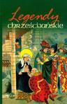 Legendy chrześcijańskie t.1 w sklepie internetowym Booknet.net.pl