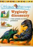 Ciekawe dlaczego wyginęły dinozaury i inne pytania na temat prehistorii w sklepie internetowym Booknet.net.pl