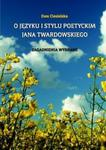 O języku i stylu poetyckim Jana Twardowskiego w sklepie internetowym Booknet.net.pl