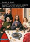 Jak czytać opowieści biblijne i mitologiczne w sztuce w sklepie internetowym Booknet.net.pl
