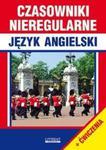 Czasowniki nieregularne. Język angielski + ćwiczenia w sklepie internetowym Booknet.net.pl
