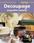 Decoupage - wszystkie techniki w sklepie internetowym Booknet.net.pl
