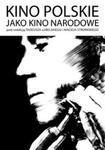 Kino polskie jako kino narodowe w sklepie internetowym Booknet.net.pl