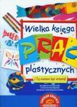 Wielka księga prac plastycznych w sklepie internetowym Booknet.net.pl