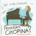 Jak narysować Fryderyka Chopina w sklepie internetowym Booknet.net.pl