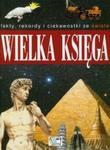 Wielka Księga Fakty, rekordy i ciekawostki ze świata w sklepie internetowym Booknet.net.pl