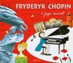 Fryderyk Chopin i jego świat w sklepie internetowym Booknet.net.pl