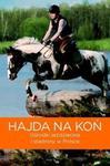 Hajda na koń. Ośrodki jeździeckie i stadniny w Polsce w sklepie internetowym Booknet.net.pl