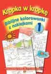 Kropka w kropkę Biblijne kolorowanki z naklejkami Część 1 w sklepie internetowym Booknet.net.pl