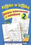 Kropka w kropkę Biblijne kolorowanki z naklejkami Część 2 w sklepie internetowym Booknet.net.pl