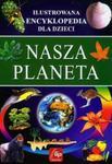 Nasza planeta ilustrowana encyklopedia dla dzieci w sklepie internetowym Booknet.net.pl