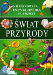 Świat przyrody Ilustrowana encyklopedia dla dzieci w sklepie internetowym Booknet.net.pl
