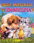 Gdzie mieszkają te zwierzęta? w sklepie internetowym Booknet.net.pl