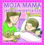 Moja mama jest najwspanialsza w sklepie internetowym Booknet.net.pl
