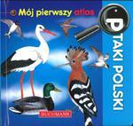 Ptaki Polski Mój pierwszy atlas w sklepie internetowym Booknet.net.pl