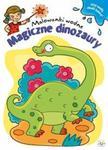 Malowanki wodne Magiczne dinozaury w sklepie internetowym Booknet.net.pl