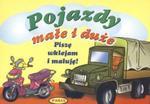 Pojazdy małe i duże. Piszę, wklejam i maluję! w sklepie internetowym Booknet.net.pl