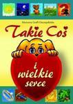 Takie Coś i wielkie serce w sklepie internetowym Booknet.net.pl