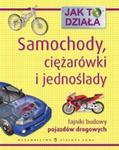 Jak to działa. Samochody, ciężarówki i jednoślady - Tajniki budowy pojazdów drogowych w sklepie internetowym Booknet.net.pl