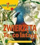 1000 pytań zwierzęta/te co latają w sklepie internetowym Booknet.net.pl