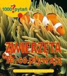 1000 pytań Zwierzęta Te, co pływają w sklepie internetowym Booknet.net.pl