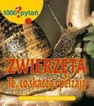 1000 pytań Zwierzęta Te, co skaczą i pełzają w sklepie internetowym Booknet.net.pl