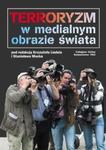 Terroryzm w medialnym obrazie świata w sklepie internetowym Booknet.net.pl
